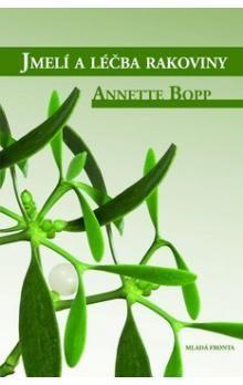 Anette Bopp: Jmelí a léčba rakoviny cena od 159 Kč