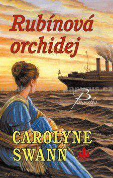 Carolyne Swann: RUBÍNOVÁ ORCHIDEJ (E-KNIHA) cena od 188 Kč