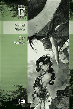 Michael Starling: Den Vosáka (Edice Pevnost) cena od 39 Kč