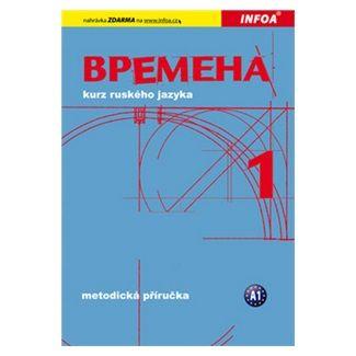 Renata Broniarz, Jelizaveta Chamrajeva: Vremena 1 - metodická příručka cena od 158 Kč