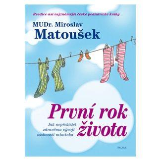 Miroslav Matoušek: První rok života cena od 138 Kč