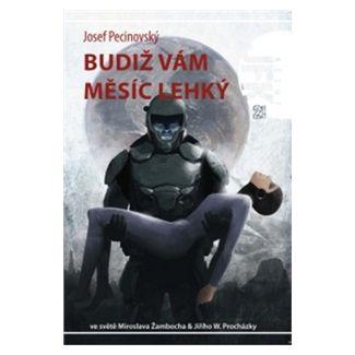 Josef Pecinovský: Budiž Vám Měsíc lehký cena od 79 Kč