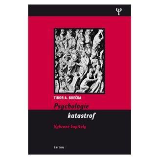 Tibor A. Brečka: Psychologie katastrof cena od 106 Kč