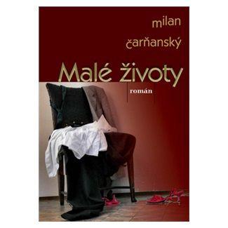 Milan Čarňanský: Malé životy cena od 124 Kč