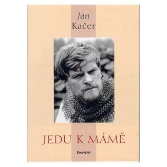 Jan Kačer: Jedu k mámě cena od 142 Kč