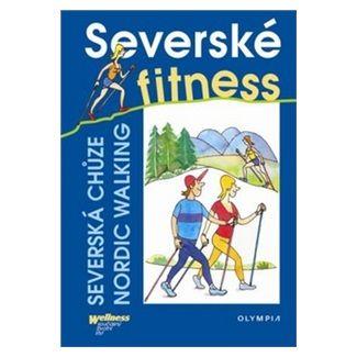 Kovařovic Karel, Kolektiv: Severské fitness - severská chůze/Nordic Walking cena od 83 Kč