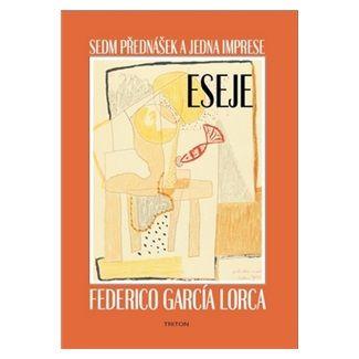Federico García Lorca: Sedm přednášek a jedna imprese - Eseje cena od 134 Kč