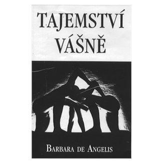 Barbara De Angelis, Roman Sejkot: Tajemství vášně cena od 88 Kč