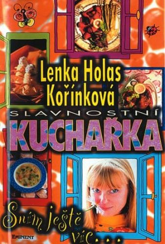 Lenka Kořínková: Slavnostní kuchařka - Sním ještě víc cena od 121 Kč