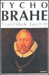 František Jáchim: Tycho Brahe cena od 119 Kč