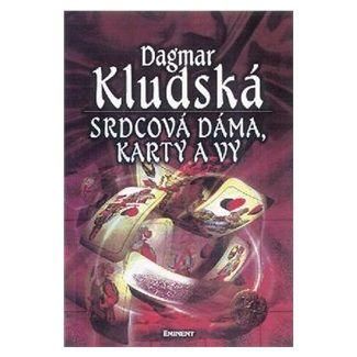 Dagmar Kludská: Srdcová dáma, karty a vy cena od 133 Kč