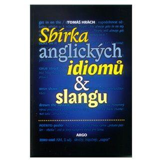 Tomáš Hrách: Sbírka anglických idiomů a slangu cena od 144 Kč
