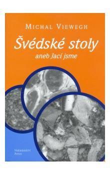 Michal Viewegh: Švédské stoly aneb Jací jsme cena od 132 Kč