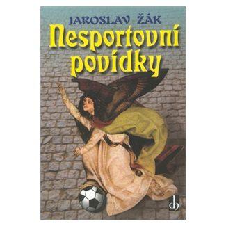 Jaroslav Žák: Nesportovní povídky cena od 118 Kč