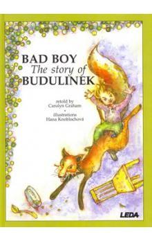 Carolyn Graham: Bad Boy - The Story of Budulinek cena od 150 Kč