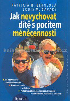 Patricia H. Berne, Louis M. Savary: Jak nevychovat dítě s pocitem méněcennosti cena od 149 Kč
