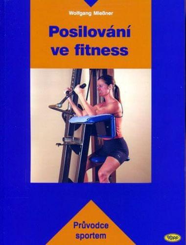Mießner Wolfgang: Posilování ve fitness cena od 154 Kč