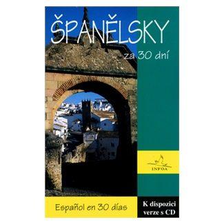 Hniličková L., Josefíková E.: Španělsky za 30 dní (nahrávka na internetu) cena od 148 Kč