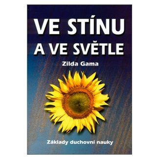 Zilda Gama: Ve stínu a ve světle cena od 118 Kč