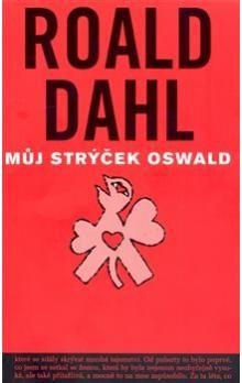 Roald Dahl: Můj strýček Oswald cena od 129 Kč
