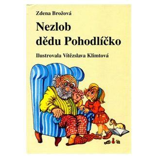 Zdena Brožová, Vítězslava Klimtová: Nezlob dědu Pohodlíčko cena od 87 Kč