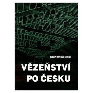 Drahomíra Malá: Vězeňství po česku cena od 100 Kč
