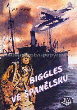 William Earl Johns, Jiří Wowk: Biggles ve Španělsku cena od 99 Kč