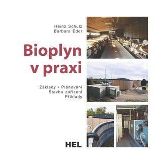 Heinz Schulz, Barbara Eder: Bioplyn v praxi cena od 126 Kč