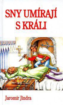 Jaromír Jindra: Sny umírají s králi cena od 104 Kč