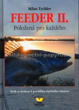Milan Tychler, Milan Tychler, Milan Tychler: Feeder II. Položená pro každého cena od 0 Kč