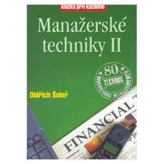 Oldřich Šuleř: Manažerské techniky II cena od 100 Kč