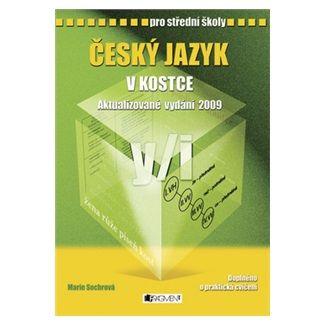 Marie Sochrová: Český jazyk v kostce pro SŠ - aktual. vydání 2009 cena od 120 Kč