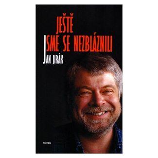 Jan Jirák: Ještě jsme se nezbláznili cena od 94 Kč
