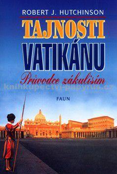 Robert J. Hutchinson: Tajnosti Vatikánu cena od 156 Kč