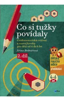 Jiřina Bednářová: Co si tužky povídaly cena od 87 Kč