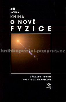 Jiří Horák: Kniha o nové fyzice cena od 139 Kč
