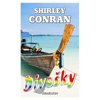 Shirley Conran: Divošky cena od 125 Kč