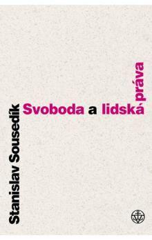 Stanislav Sousedík: Svoboda a lidská práva cena od 54 Kč