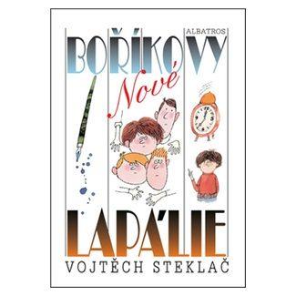 Vojtěch Steklač: Nové Boříkovy lapálie cena od 169 Kč