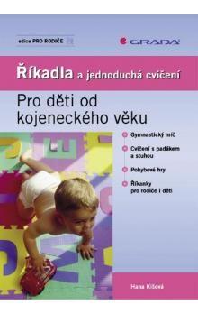 Hana Kišová: Říkadla a jednoduchá cvičení cena od 185 Kč