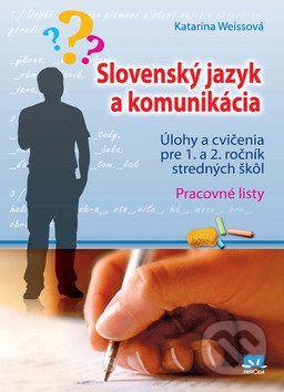 Katarína Weissová: Slovenský jazyk a komunikácia cena od 121 Kč
