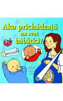 Alastair Smith: Ako prichádzajú na svet bábätká? cena od 104 Kč
