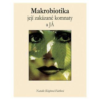 Natalie Kšajtová-Faitlo: Makrobiotika - její zakázané komnaty a já cena od 114 Kč