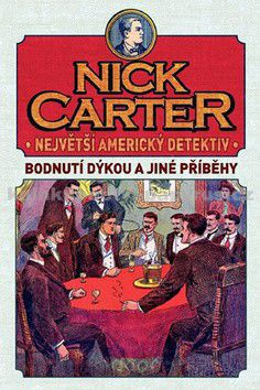 Nick Carter - Největší detektiv Ameriky - Bodnutí dýkou a jiné příběhy cena od 159 Kč