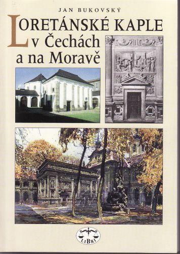 Jan Bukovský: Loretánské kaple v Čechách a na Moravě cena od 95 Kč