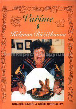 Helena Růžičková: Vaříme s H.Růžičkovou /králičí cena od 0 Kč
