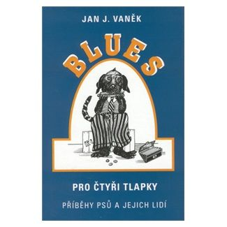 Jan J. Vaněk: Blues pro čtyři tlapky cena od 101 Kč