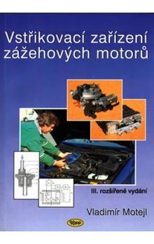 Vladimír Motejl: Vstřikovací zařízení zážehových motorů cena od 133 Kč