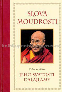 Jeho svatost Dalajlama XIV.: Slova moudrosti - Dalajlama cena od 96 Kč