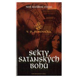 Václav Pavel Borovička: Sekty satanských bohů cena od 89 Kč
